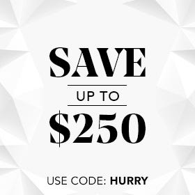 SAVE UP TO $250