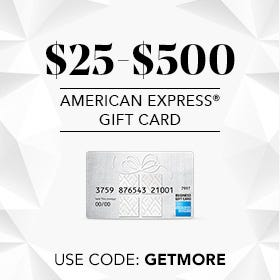 RECEIVE A $25-$500 AMERICAN EXPRESS GIFT CARD