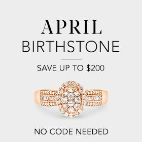April Birthstone, Save up to $200