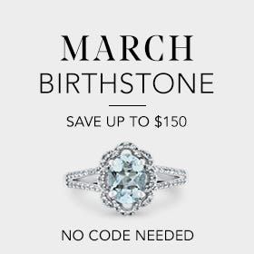 March Birthstone, Save up to $150