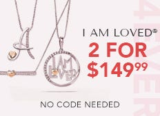 Choose an item from the 'I Am Loved' Collection for $99.99 or get 2 for $149.99 now through February 15th. While supplies last.