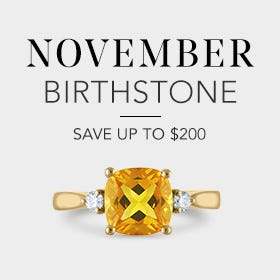 November Birthstone, Save up to $200