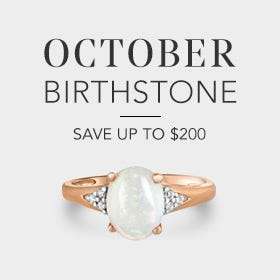 October Birthstone, Save up to $200